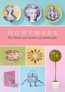 Homemade: The Heart and Science of Handcrafts cover