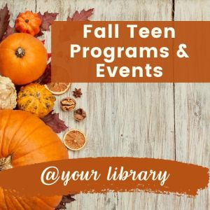 Fall Teen Programs and Events banner picture