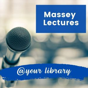Massey Lectures at your library banner