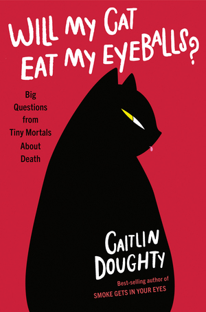 cover of Will My Cat Eat My Eyeballs
